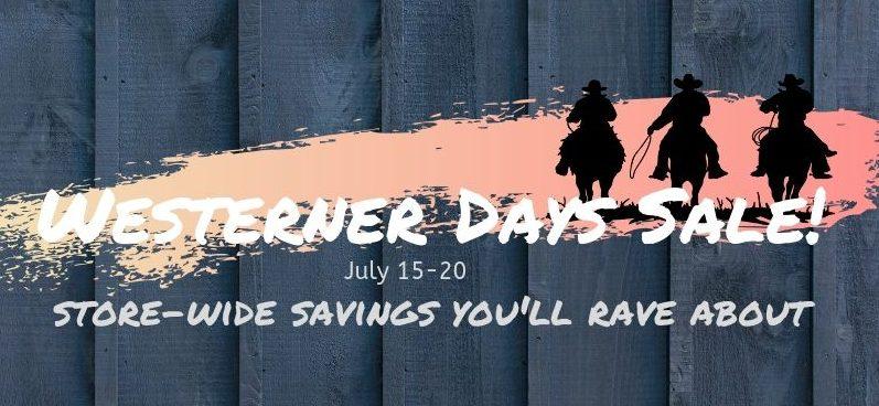 Westerner Days Sale  July 15-20th
